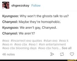 kyungsoo why won t the ghosts talk to us chanyeol be they re