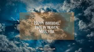 happy birthday papa in heaven quotes x