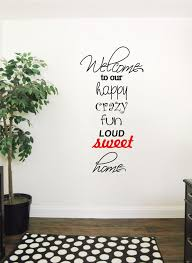 Welcome To Our Happy Crazy Fun Loud Sweet Home Welcoming Wall Decal For Houses Rooms Front Doors Cozy Wall Dec Wall Decor Stickers Wall Decals Wall Decor
