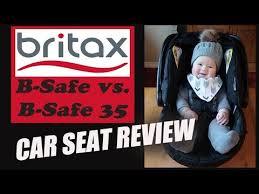 britax b safe vs b safe 35 car seats