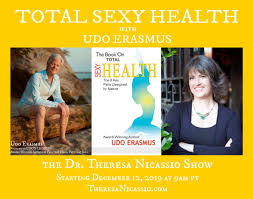 Udo Erasmus - TOTAL SEXY HEALTH - Dr. Theresa Nicassio