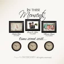 In These Moments Time Stood Still Wall Decal By Stickemupcustoms 26 95 Wall Decals Time Stood Still Wall Decal Sticker