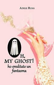Amazon.com.br eBooks Kindle: Oh, my ghost! ho ereditato un fantasma  (Italian Edition), Ross, Adele