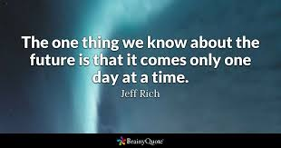 jeff rich the one thing we know about the future is that