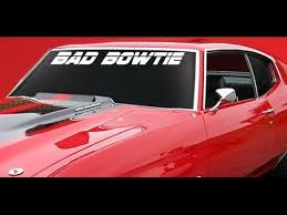 Bad Bowtie Decal Windshield Banner Chevy Chevelle Corvette Camaro Muscle Cars Youtube