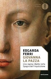 Giovanna la pazza - Edgarda Ferri