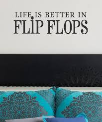 Wall Quotes By Belvedere Designs Black Life Is Better In Flip Flops Wall Decal Best Price And Reviews Zulily