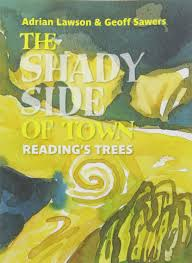 The Shady Side of Town: Reading's Trees: Amazon.co.uk: Adrian Lawson, Geoff  Sawers: 9781909747289: Books