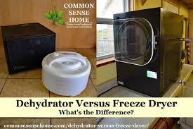 dehydrator versus freeze dryer what s