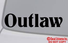 Outlaw Vinyl Decal Sticker Car Window Wall Bumper Gangster Dope Gunslinger Funny 2 48 Picclick