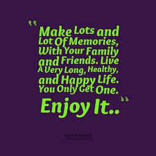 quotes about family and friends and memories quotesta