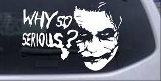 Why So Serious Joker Batman Car Or Truck Window Decal Sticker Rad Dezigns