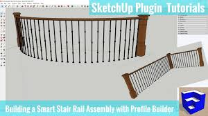 Building A Smart Handrail Assembly In Sketchup With Profile Builder Youtube