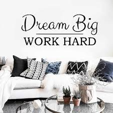 Fashion Quotes Dream Big Work Hard Phrase Wall Stickers Office Wall Decal Home Decor Study Room Bedroom Art Diy Wallpaper Wall Stickers Aliexpress