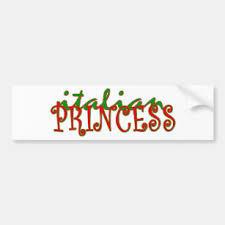 Italian Princess Bumper Stickers Decals Car Magnets Zazzle