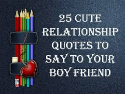 cute relationship quotes to say to your boyfriend