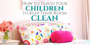 How To Teach Your Children To Keep Their Room Clean