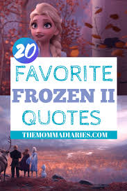 favorite frozen quotes the momma diaries