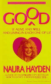 Good Is Alive and Well and Living in... book by Naura Hayden