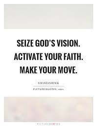 seize god s vision activate your faith make your move picture