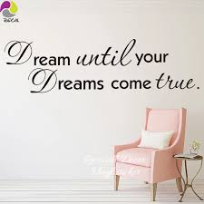 Dream Until Your Dreams Come True Inspiration Quote Wall Sticker Living Room Motivation Quote Wall Decal Kids Room Vinyl Decor Quote Wall Decal Wall Stickerquote Wall Sticker Aliexpress