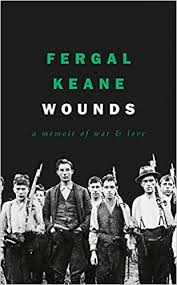 Wounds: A Memoir of War and Love: Keane, Fergal: 9780008189259: Amazon.com:  Books
