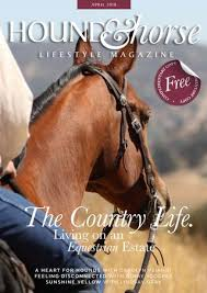 Hound & Horse Lifestyle - April 2018 by Adele Howell-Pryce - issuu
