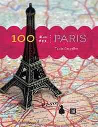 100 dias em paris tania carvalho by issuu.com/darleirabe - issuu