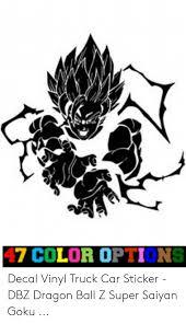 7 Color Options Decal Vinyl Truck Car Sticker Dbz Dragon Ball Z Super Saiyan Goku Goku Meme On Me Me