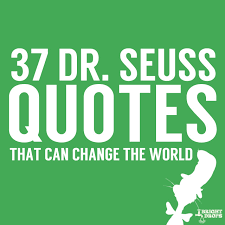 dr seuss quotes that can change the world bright drops