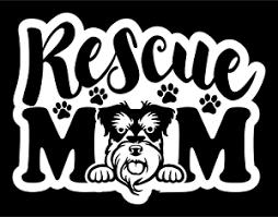 Rescue Schnauzer Dog Mom Decal Car Truck Window Wall Tablet Laptop 4x4 Ebay