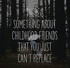 friends from childhood quotes google search childhood