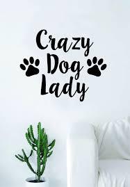 Crazy Dog Lady Quote Wall Decal Sticker Bedroom Living Room Art Vinyl Boop Decals