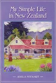 My Simple Life in New Zealand: Adela Stewart: 9780473039097: Amazon.com:  Books