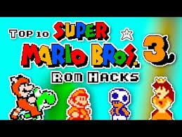 top 10 super mario bros 3 rom hacks