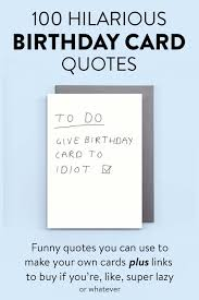 hilarious birthday card quotes and ideas all gifts considered
