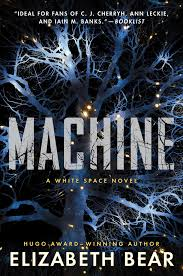 Machine | Book by Elizabeth Bear | Official Publisher Page | Simon &  Schuster