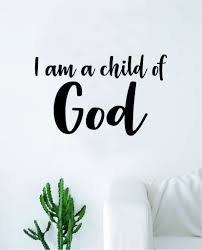 I Am A Child Of God Quote Wall Decal Sticker Bedroom Home Room Art Vin Boop Decals
