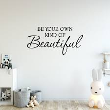 Be Your Own Kind Of Beautiful Vinyl Wall Quotes Decal