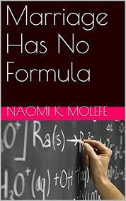 Marriage Has No Formula - Kindle edition by molefe, naomi k., Malefo,  Conny, Wilson, Thulani, Wilson, Portia, Mpya, Sibusiso, Bilwane, Didi, de  Huis, Boiketlo, Mahlobo, George. Religion & Spirituality Kindle eBooks @
