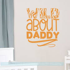 Nursery Quote Wall Decal Wild About Daddy Zebra Print Fathers Day Gift