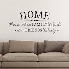 Family Wall Decal Family Quote Home Where We Treat Our Home Quotes And Sayings Family Wall Decals Friends Like Family