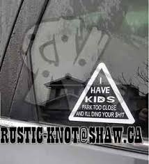 I Have Kids Don T Park Too Close Bumper Sticker Vinyl Decal Ebay