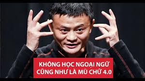 Jack Ma - Hãy đủ giỏi tiếng Anh để người ta không thể bỏ qua bạn ...