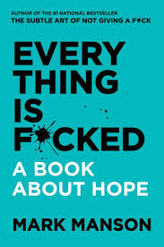 everything is f cked a book about hope by mark manson