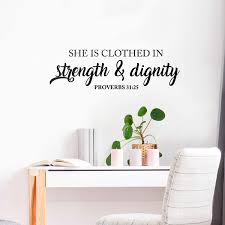 Amazon Com Vinyl Wall Art Decal She Is Clothed In Strength And Dignity Proverbs 31 25 10 X 33 Religious Bible Verse Quote Sticker For Bedroom Living Room Kids Room Office Church