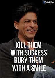 kill them success bury them a smile success
