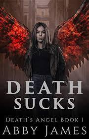 Death Sucks: Urban fantasy/paranormal romance (Death's Angel Book 1) -  Kindle edition by James, Abby. Paranormal Romance Kindle eBooks @  Amazon.com.