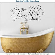 Soak Away Your Troubles Bath Full Bubbles Bathroom Quote Wall Art Sticker 6l For Sale Online Ebay