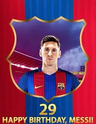 Messi Feliz Cumpleanos 29 Anos 6 24 1987 Feliz Cumpleanos